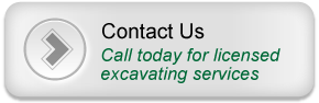 Contact Us – Call today for licensed excavating services